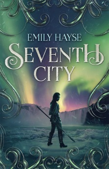 seventh city, emily hayse, alaskan fantasy, adventure, young adult novel